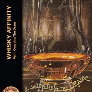 Front cover of Whisky Affinity Volume 1 Courting the Dram, featuring an illustration of a dram of whisky and a faint outline of Scotland overlaid.